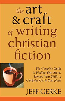 The Art and Craft of Writing Christian Fiction cover art