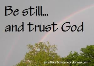 Rainbow: be still and trust God
