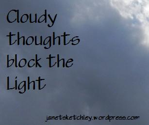 Cloudy thoughts block the Light