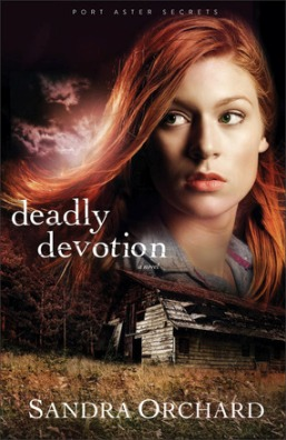 Deadly Devotion, by Sandra Orchard